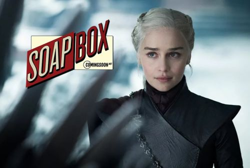 CS Soapbox: A Year Later, Are We Over Game Of Thrones?