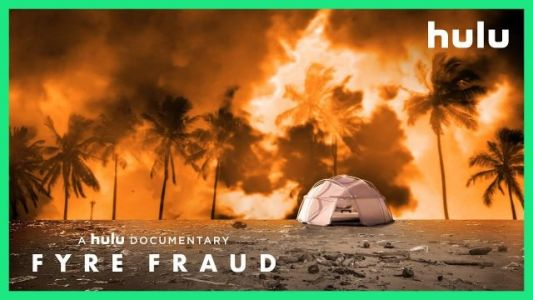 Fyre Fraud: Hulu Debuts Trailer for Fyre Festival Documentary