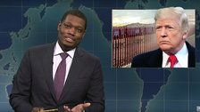 Michael Che Says He Wants To See Trump's 'Dumbass Wall'