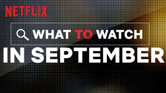New to Netflix September 2019: All Movies and Shows Coming and Going